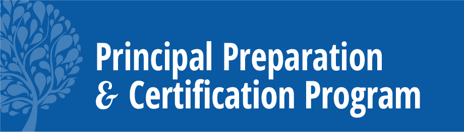 Principal Preparation & Certification Program  |  Come grow with us!