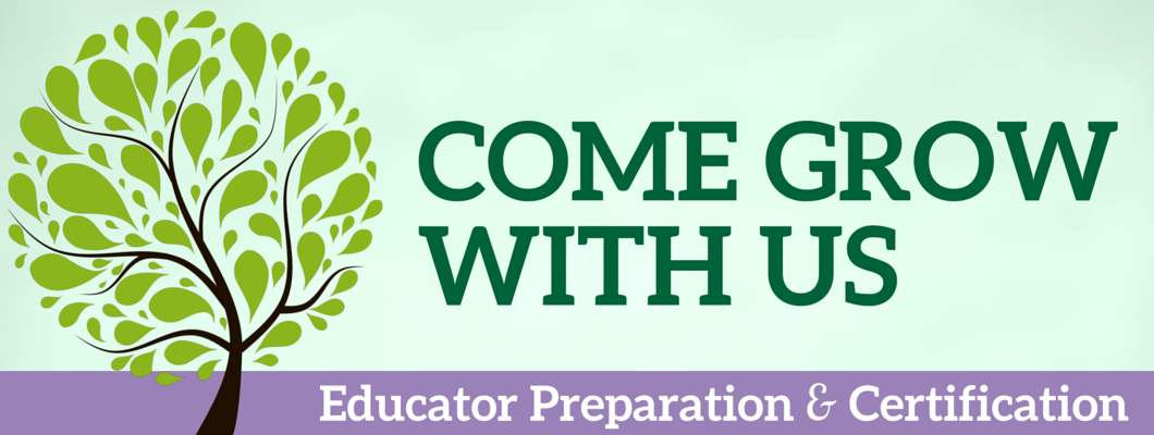 Green background with green tree, Educator Preparation & Certification Programs, come grow with us