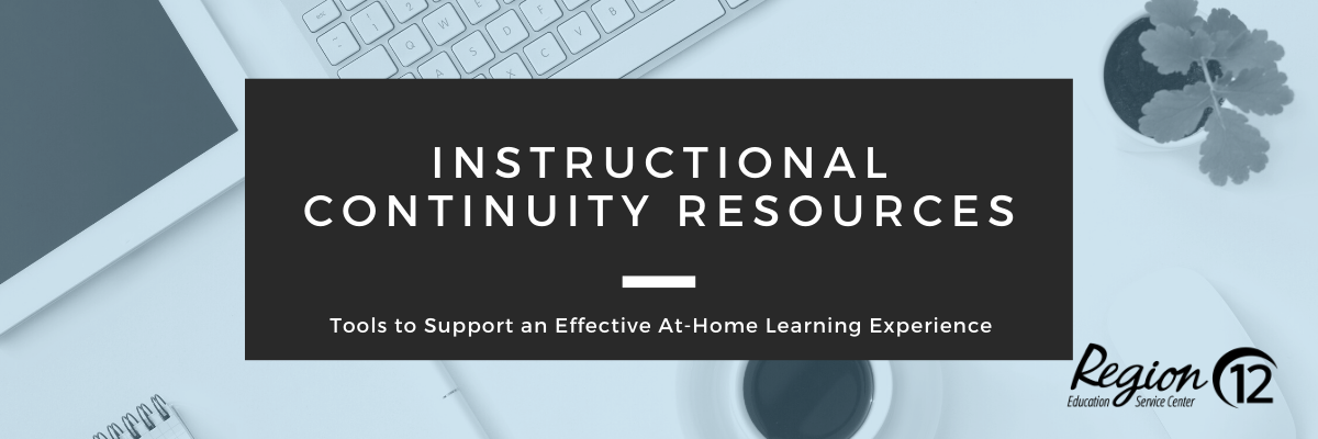 Instructional Continuity Resources, Tools to Support an Effective At-Home Learning Experience